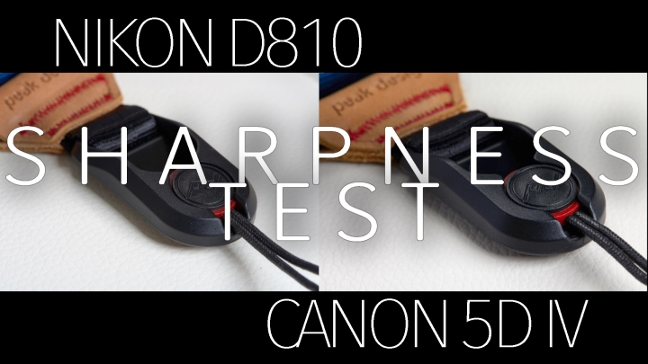 Canon 5D IV vs Nikon D810 – Real World Sharpness Comparison